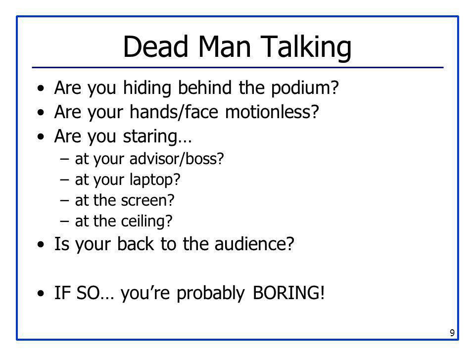 Dead Man Talking Are you hiding behind the podium