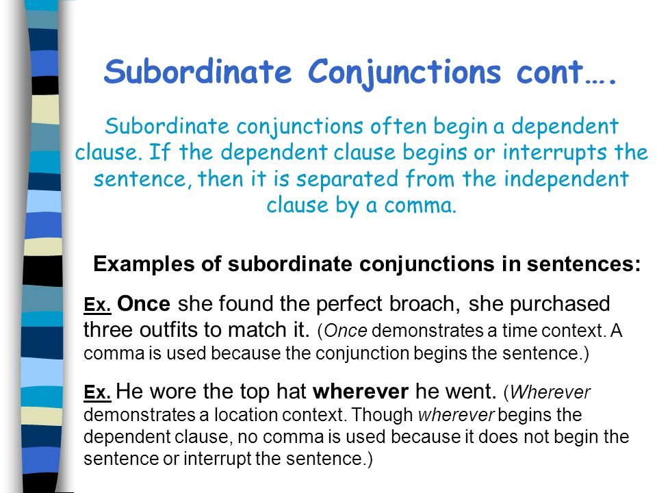 Examples of subordinate conjunctions in sentences: