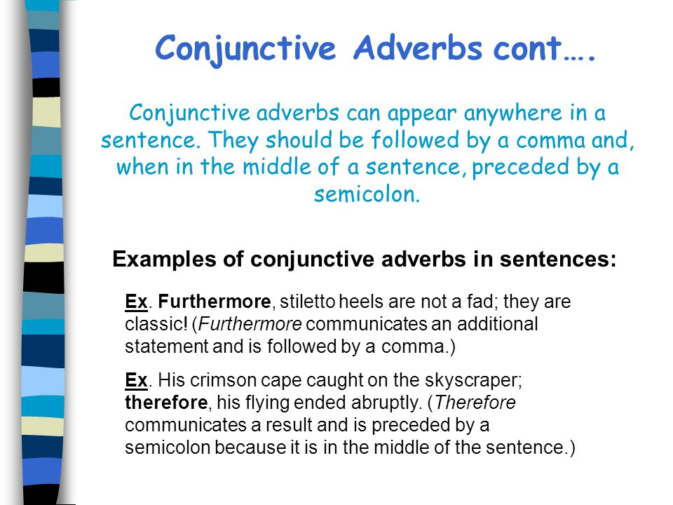 Conjunctive Adverbs cont….
