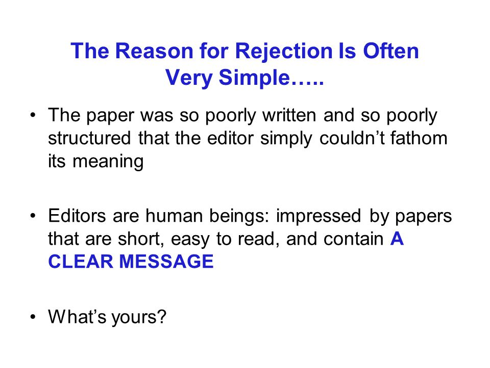 The Reason for Rejection Is Often Very Simple…..