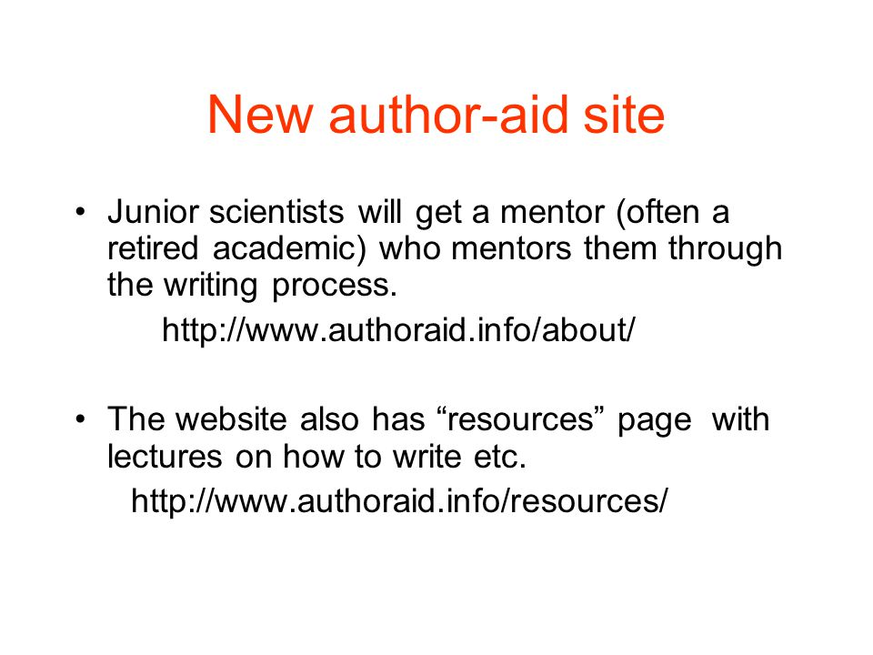 New author-aid site Junior scientists will get a mentor (often a retired academic) who mentors them through the writing process.