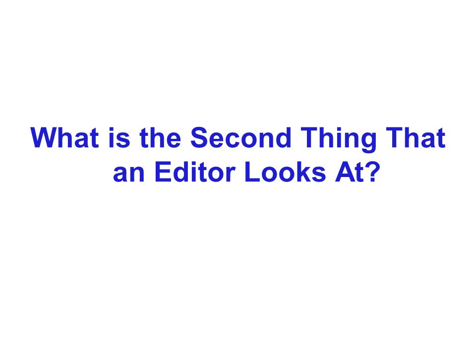 What is the Second Thing That an Editor Looks At