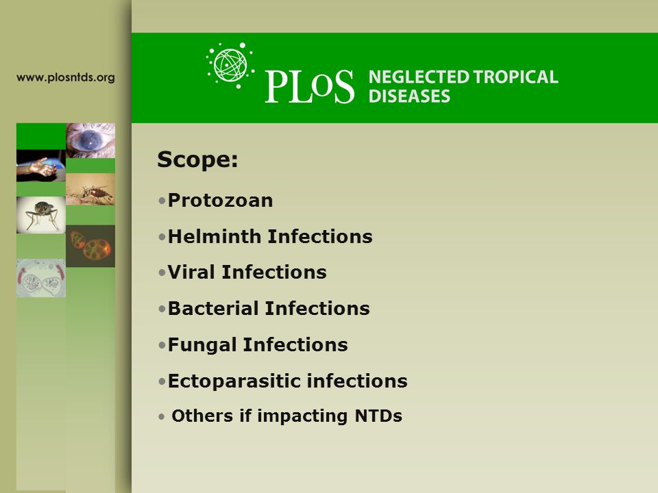 Scope: Protozoan Helminth Infections Viral Infections