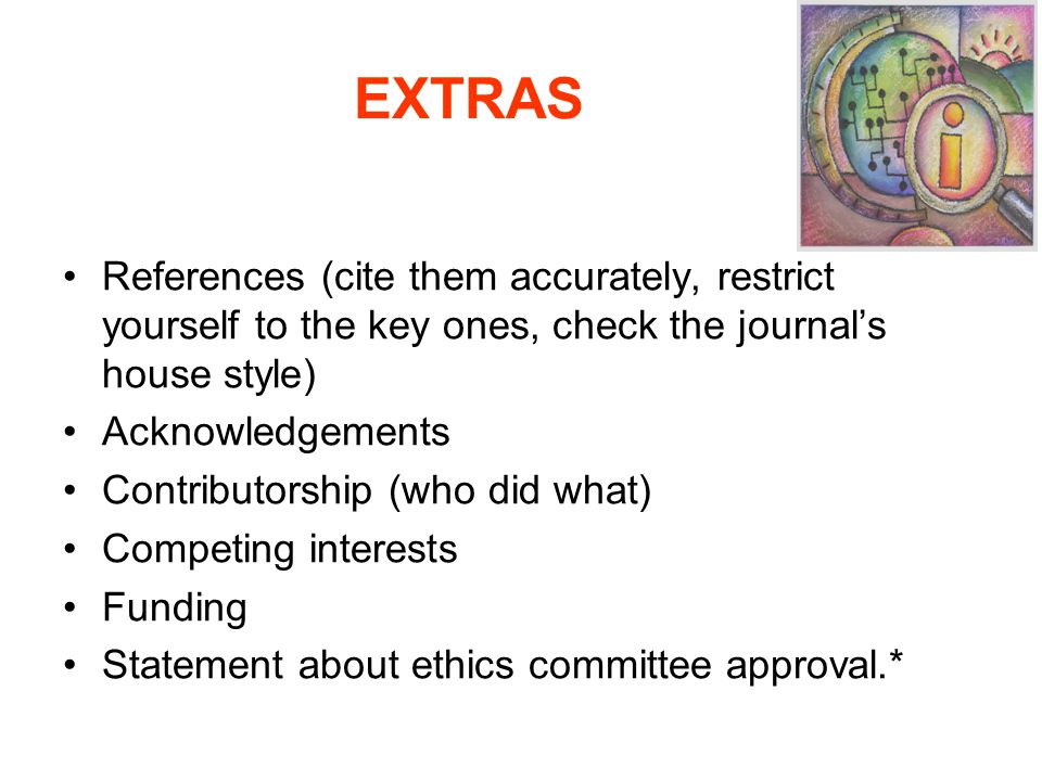 EXTRAS References (cite them accurately, restrict yourself to the key ones, check the journal's house style)