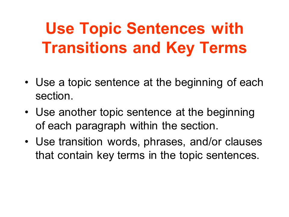 Use Topic Sentences with Transitions and Key Terms