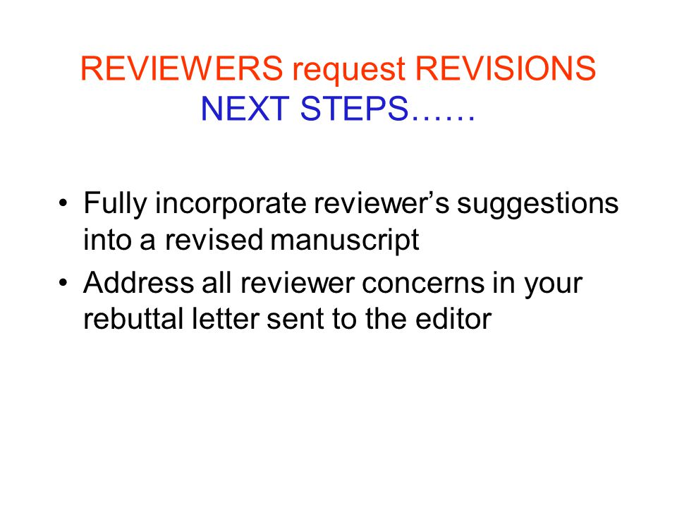 REVIEWERS request REVISIONS NEXT STEPS……
