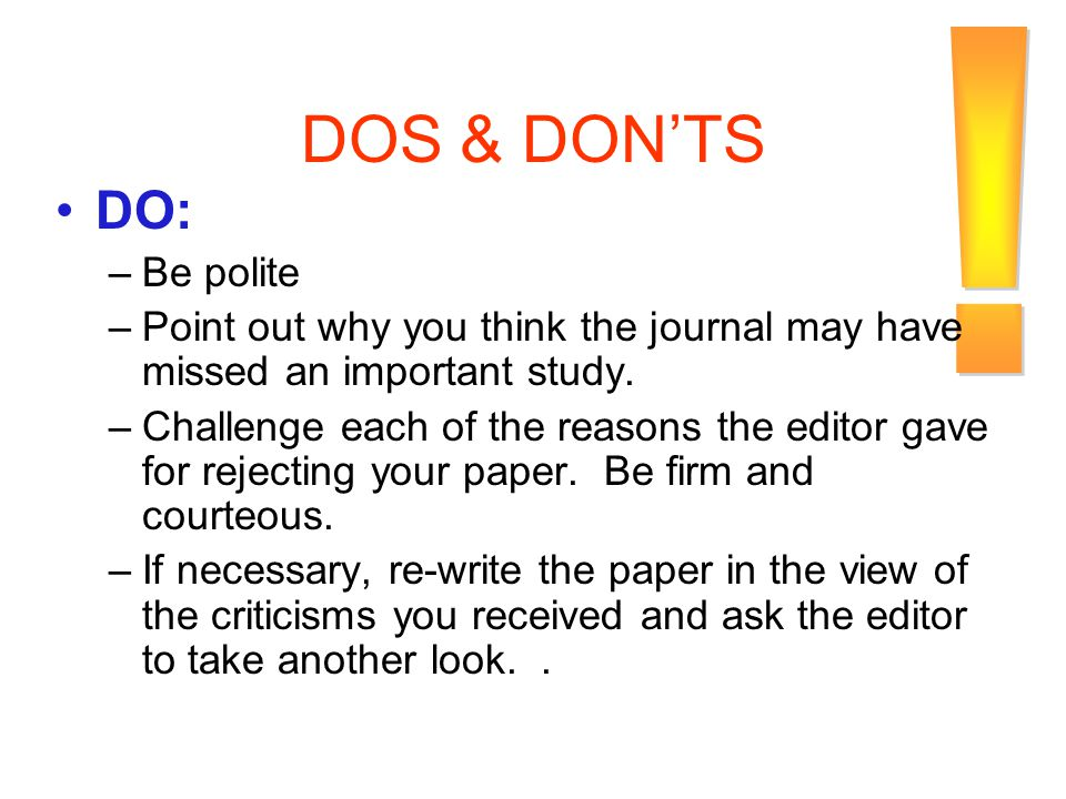 DOS & DON'TS ! DO: Be polite