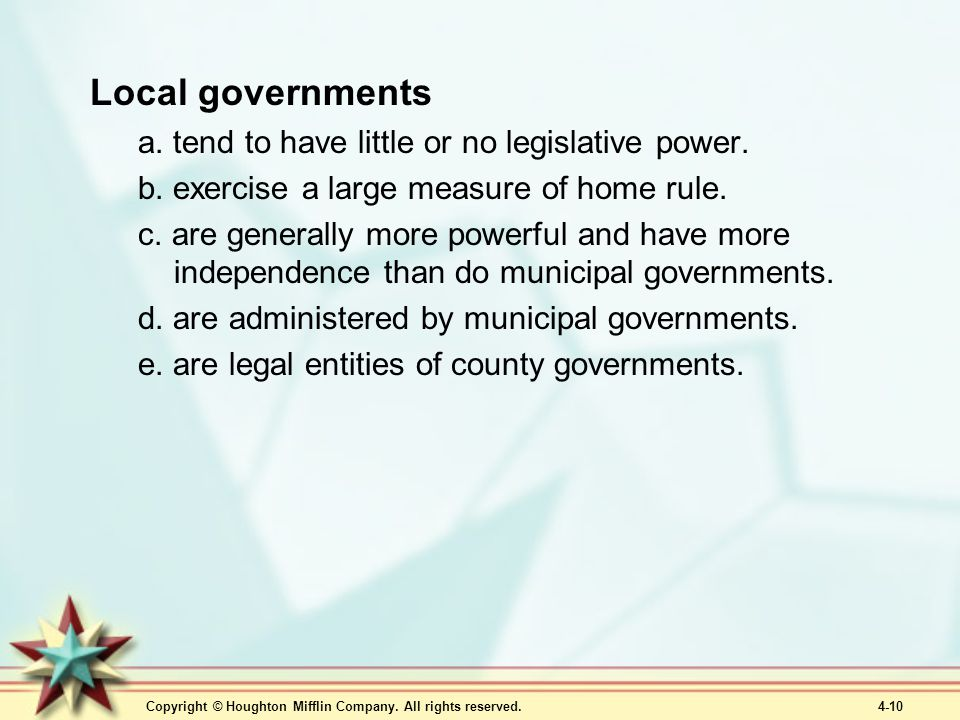Local governments a. tend to have little or no legislative power.