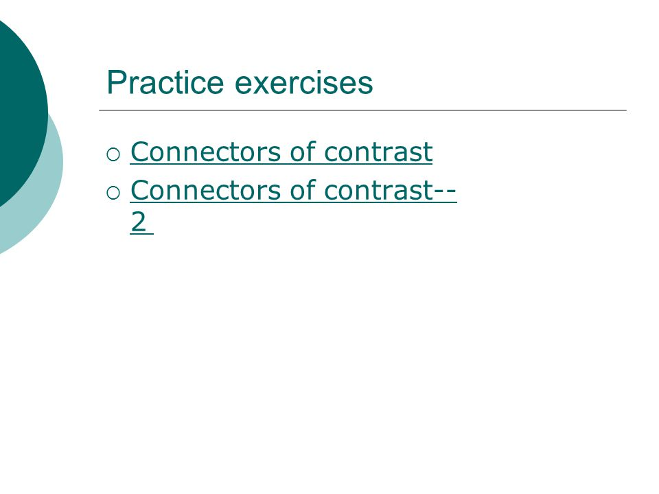 Practice exercises Connectors of contrast Connectors of contrast--2