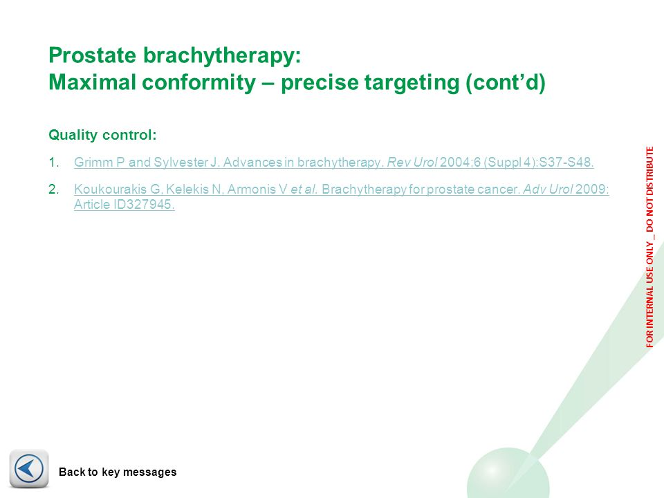 Prostate brachytherapy: Maximal conformity – precise targeting (cont'd)