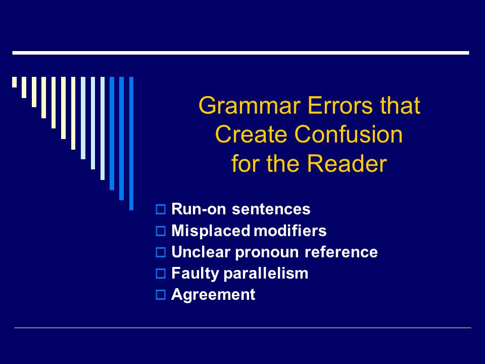 Grammar Errors that Create Confusion for the Reader