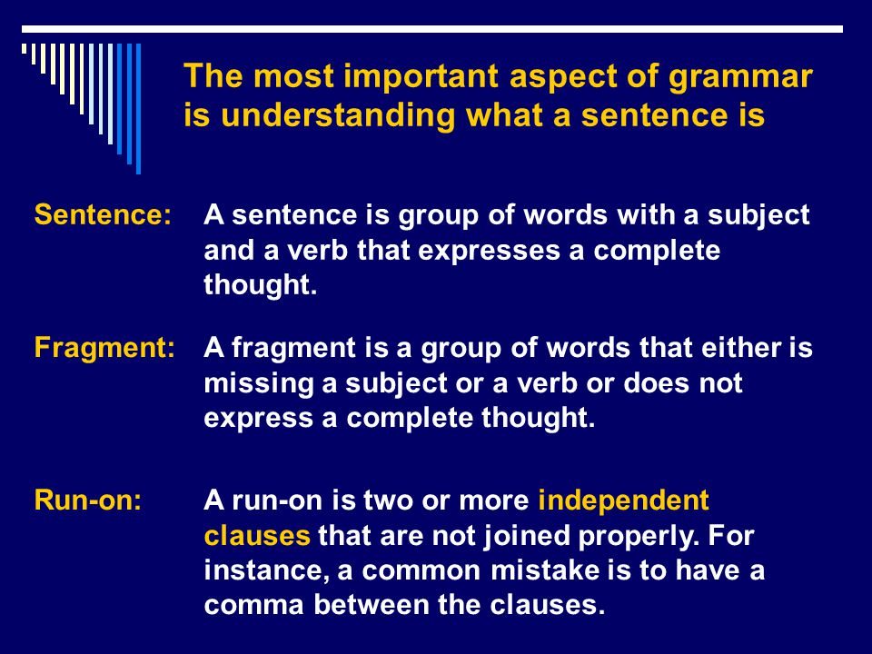 The most important aspect of grammar is understanding what a sentence is
