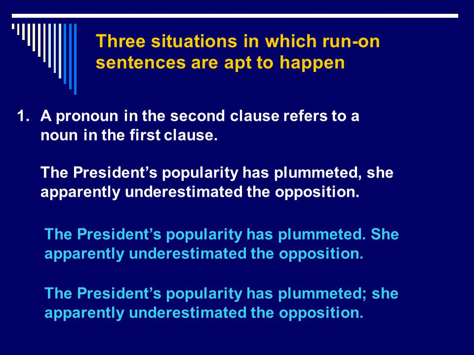 Three situations in which run-on sentences are apt to happen
