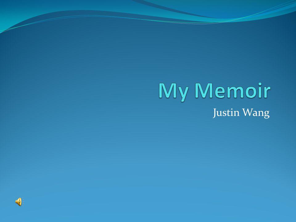 My Memoir Justin Wang