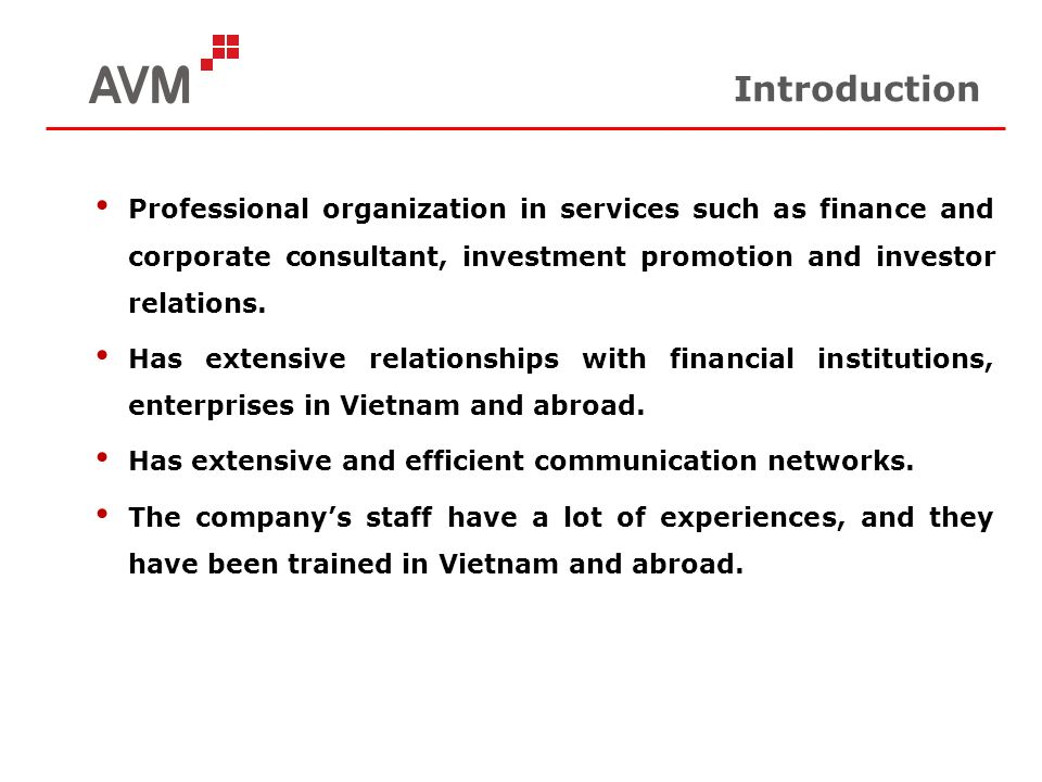 Introduction Professional organization in services such as finance and corporate consultant, investment promotion and investor relations.