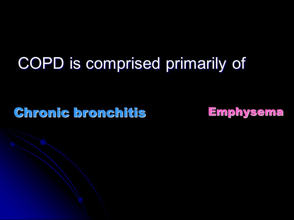 COPD is comprised primarily of