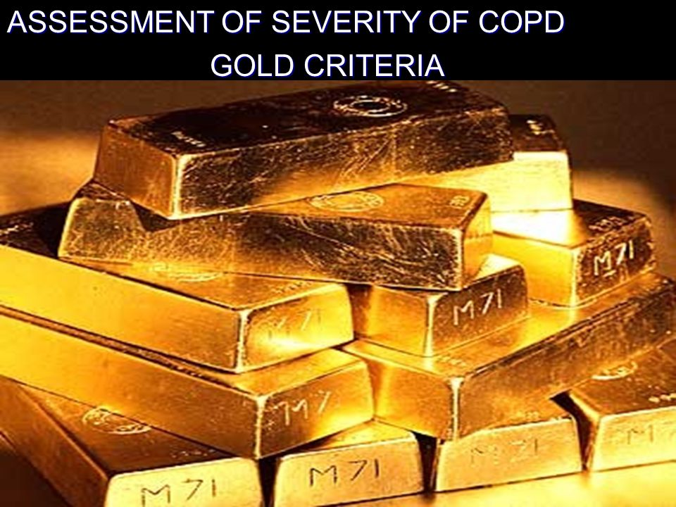 ASSESSMENT OF SEVERITY OF COPD GOLD CRITERIA