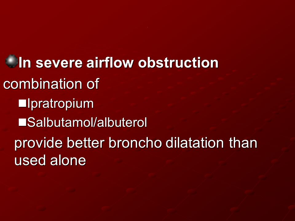 In severe airflow obstruction combination of