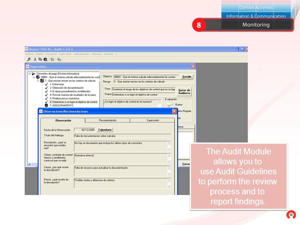 The Audit Module allows you to. use Audit Guidelines.