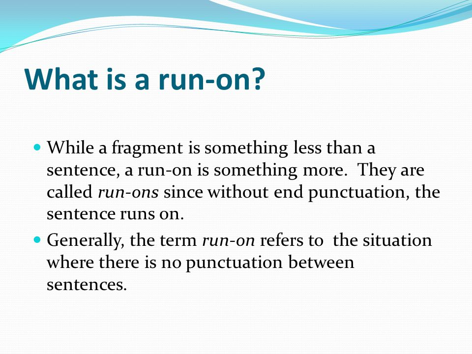 What is a run-on