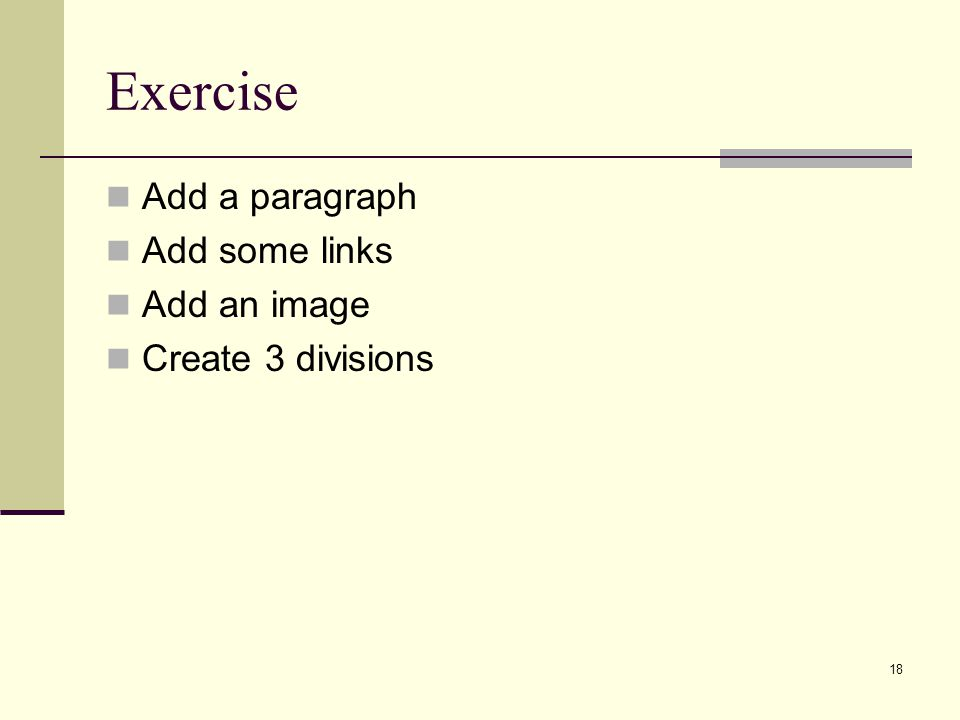 Exercise Add a paragraph Add some links Add an image