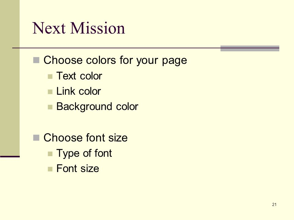 Next Mission Choose colors for your page Choose font size Text color