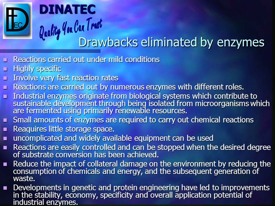 Drawbacks eliminated by enzymes