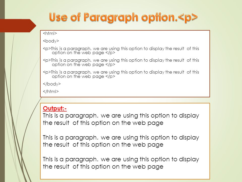 Use of Paragraph option.<p>