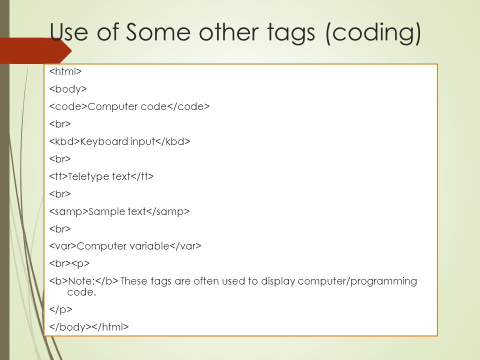 Use of Some other tags (coding)