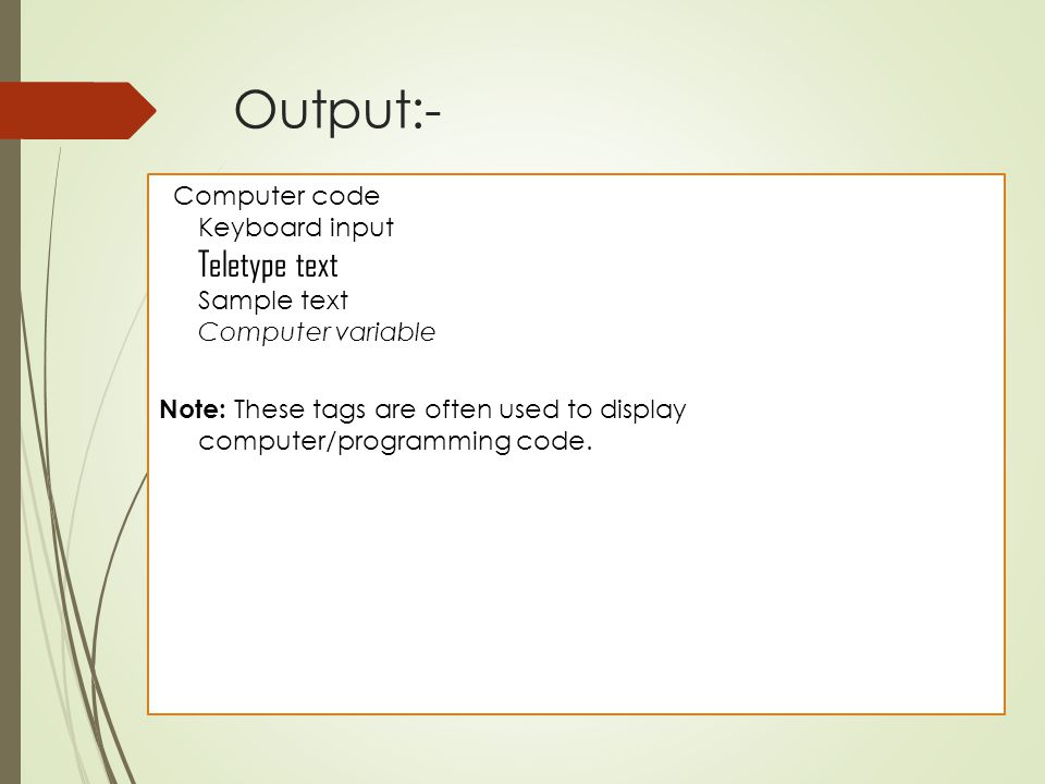 Output:- Computer code Keyboard input Teletype text Sample text Computer variable.