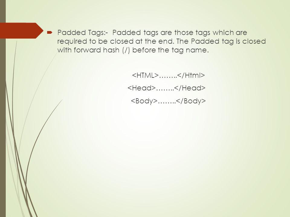 <HTML>……..</Html> <Head>……..</Head>