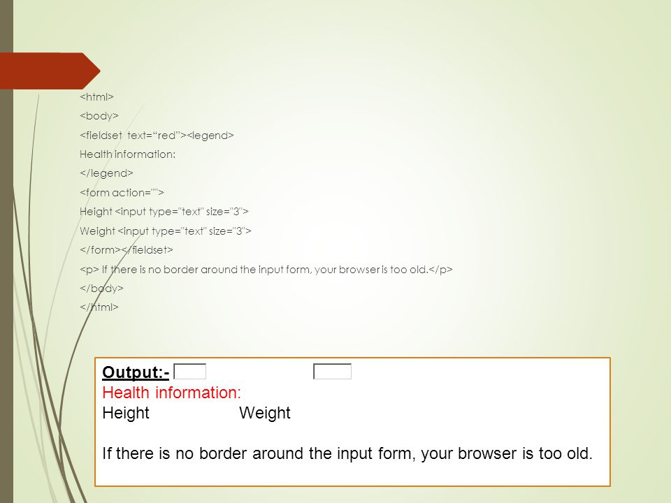 If there is no border around the input form, your browser is too old.