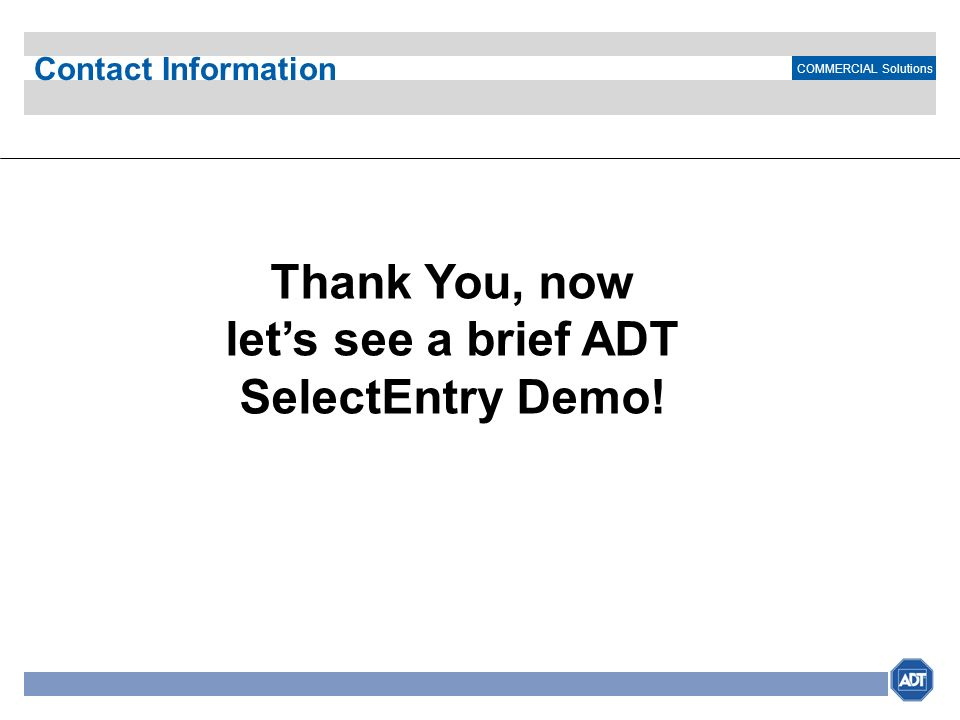 Thank You, now let's see a brief ADT SelectEntry Demo!