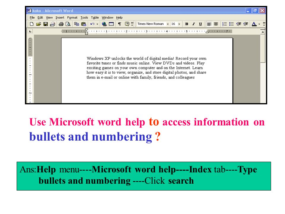 Use Microsoft word help to access information on bullets and numbering