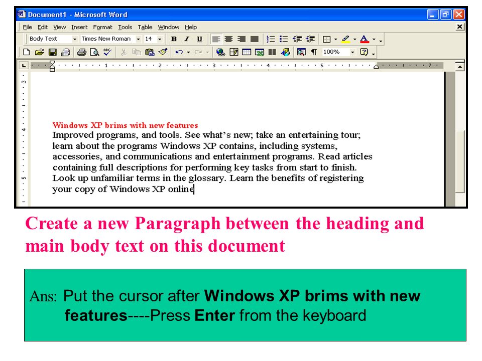 Create a new Paragraph between the heading and main body text on this document