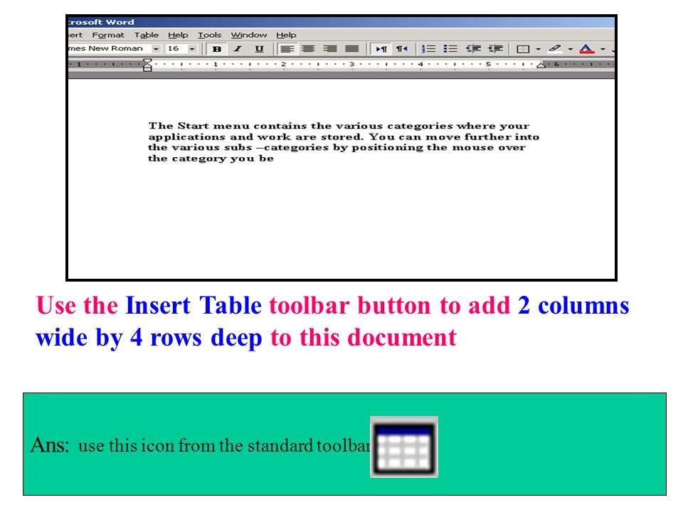 Use the Insert Table toolbar button to add 2 columns wide by 4 rows deep to this document