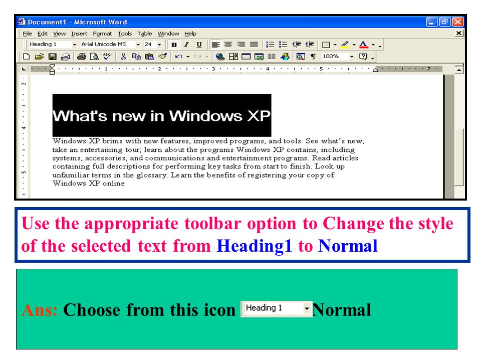 Use the appropriate toolbar option to Change the style of the selected text from Heading1 to Normal