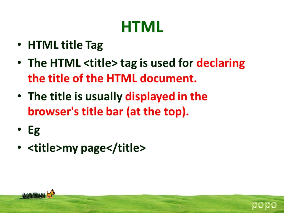 HTML HTML title Tag. The HTML <title> tag is used for declaring the title of the HTML document.