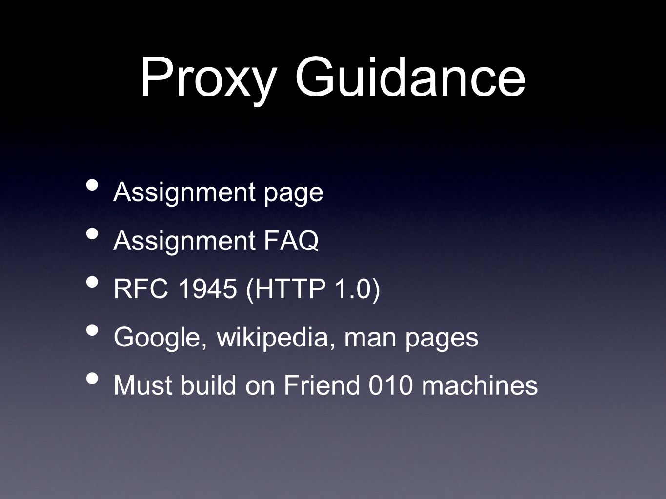 Proxy Guidance Assignment page Assignment FAQ RFC 1945 (HTTP 1.0)