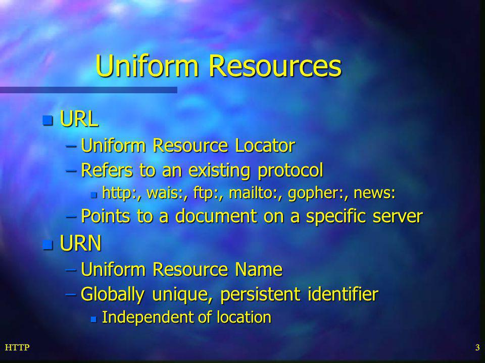 Uniform Resources URL URN Uniform Resource Locator
