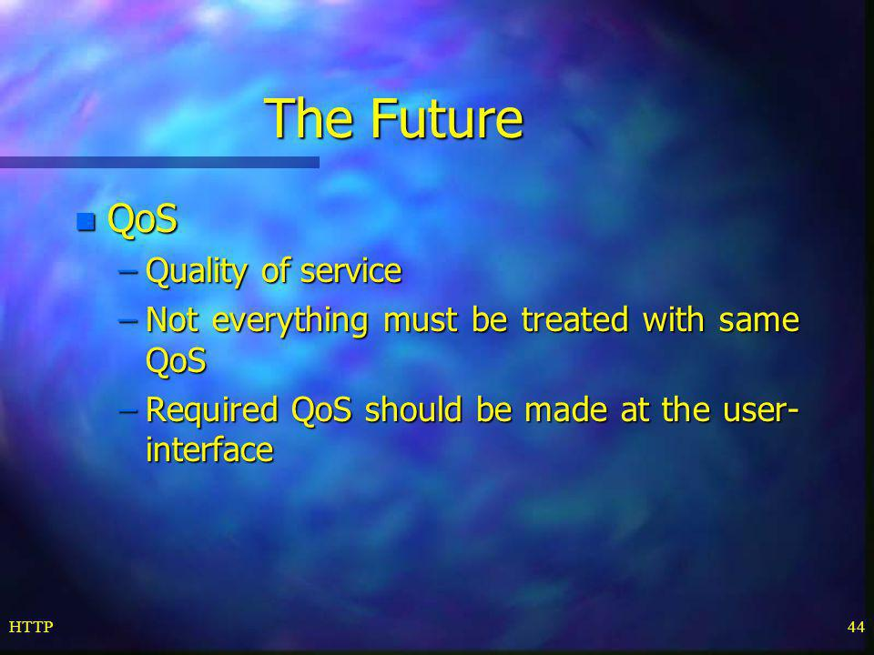 The Future QoS Quality of service