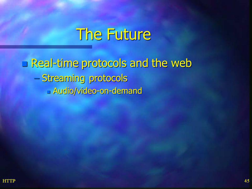 The Future Real-time protocols and the web Streaming protocols