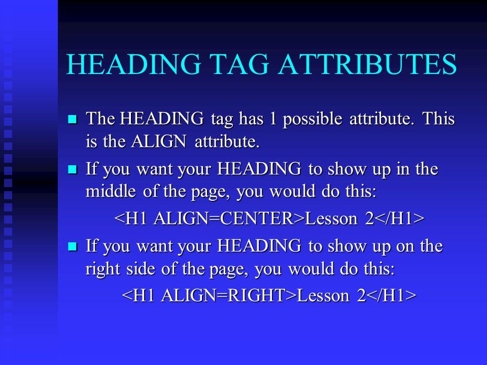 HEADING TAG ATTRIBUTES