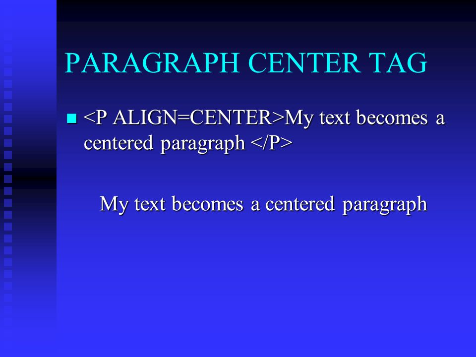 My text becomes a centered paragraph