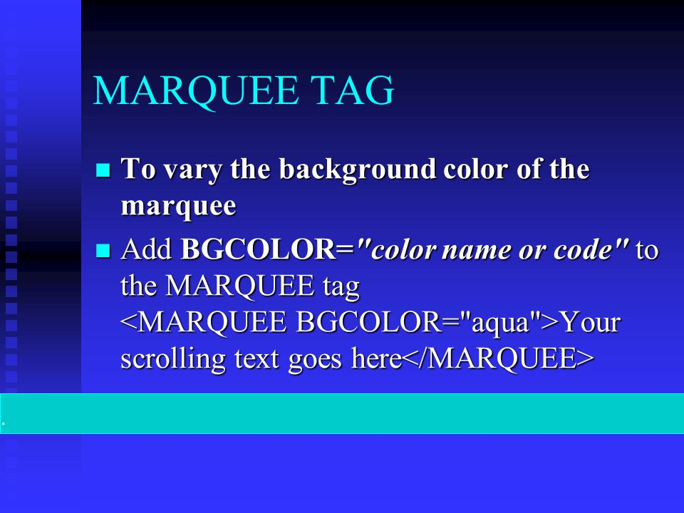 MARQUEE TAG To vary the background color of the marquee