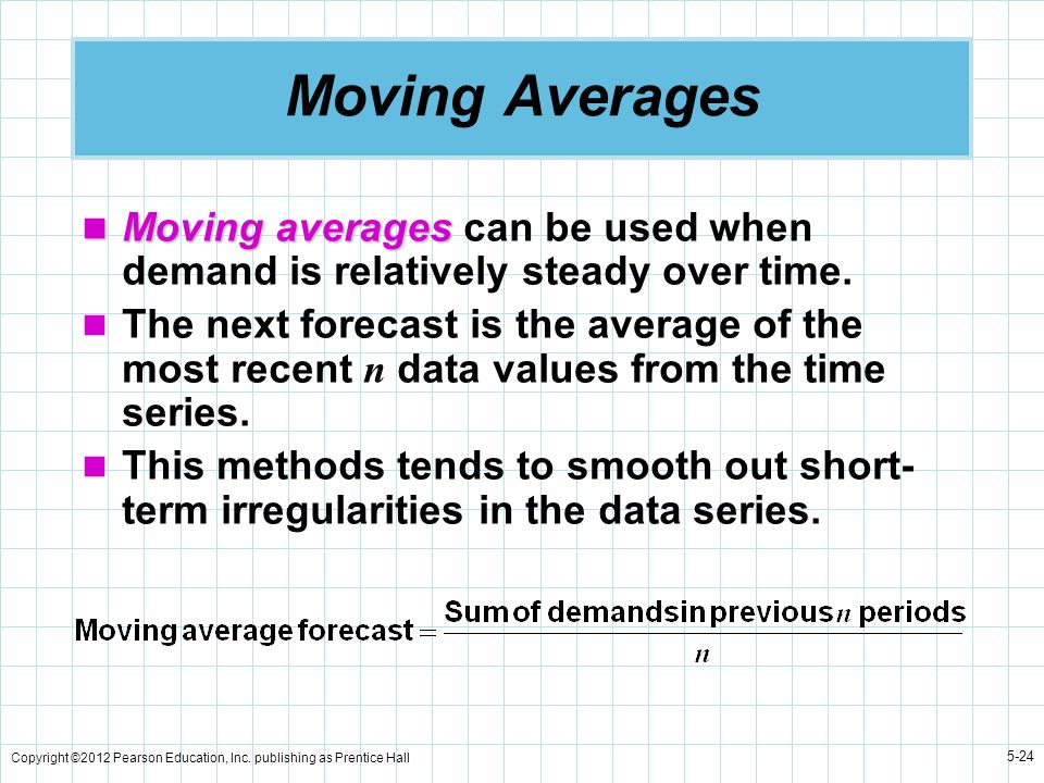 Moving AveragesMoving averages can be used when demand is relatively steady over time.