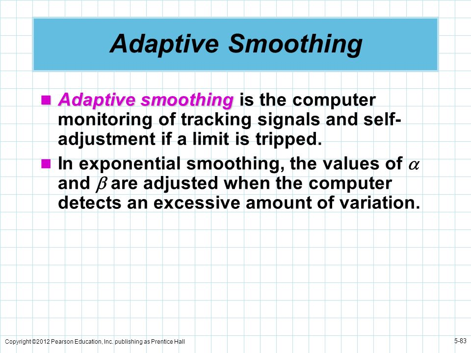 Adaptive SmoothingAdaptive smoothing is the computer monitoring of tracking signals and self-adjustment if a limit is tripped.