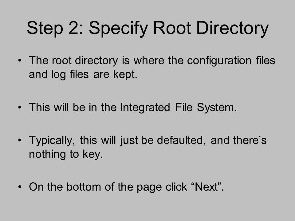 Step 2: Specify Root Directory