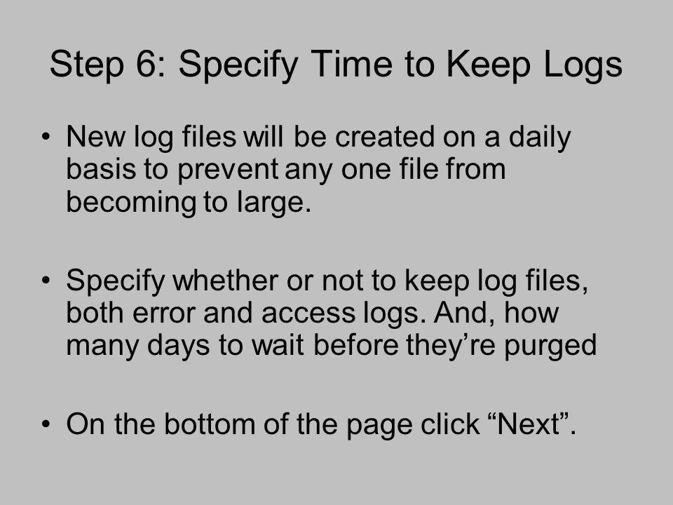 Step 6: Specify Time to Keep Logs
