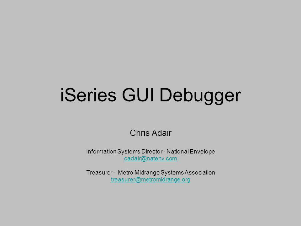 iSeries GUI Debugger Chris Adair